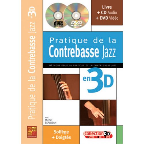 PLAY MUSIC PUBLISHING BEAUJEAN MICHEL - PRATIQUE DE LA CONTREBASSE JAZZ EN 3D CD + DVD