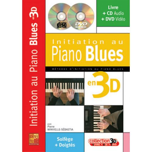 PLAY MUSIC PUBLISHING MINVIELLE-SEBASTIA - INITIATION AU PIANO BLUES EN 3D CD + DVD