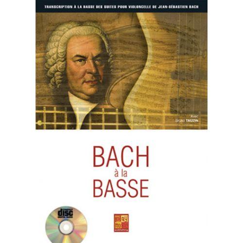 PLAY MUSIC PUBLISHING TAUZIN BRUNO - BACH A LA BASSE + CD