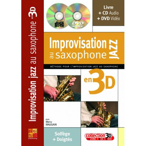 PLAY MUSIC PUBLISHING MAUGAIN MANU - IMPRO JAZZ EN 3D + CD + DVD - SAXOPHONE MiB