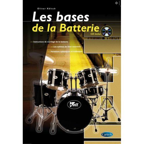 CARISCH KOLSCH OLIVER - LES BASES DE LA BATTERIE + CD