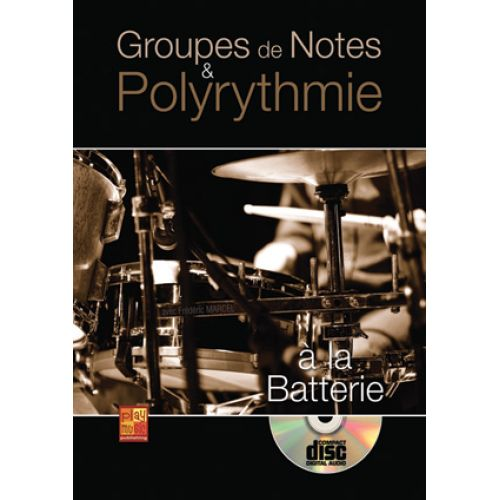 PLAY MUSIC PUBLISHING MARCEL FREDERIC - GROUPES DE NOTES ET POLYRYTHMIE A LA BATTERIE + CD