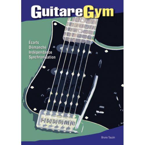 PLAY MUSIC PUBLISHING TAUZIN BRUNO - GUITARE GYM