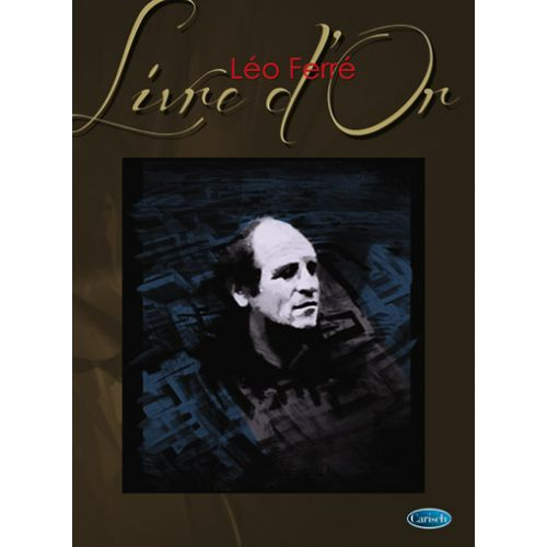 CARISCH FERRE LEO - LIVRE D'OR - PIANO, CHANT