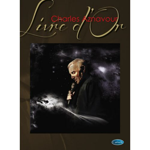 CARISCH AZNAVOUR CHARLES - LIVRE D'OR - PIANO, CHANT
