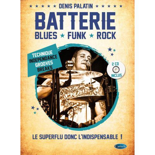 CARISCH PALATIN DENIS - BATTERIE BLUES, FUNK ET ROCK + 2CD