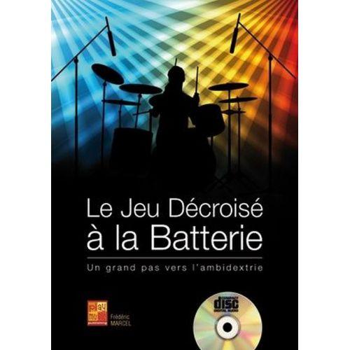 PLAY MUSIC PUBLISHING MARCEL FREDERIC - LE JEU DECROISE A LA BATTERIE + CD