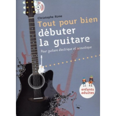 WISE PUBLICATIONS RIME CHRISTOPHE - TOUT POUR BIEN DEBUTER LA GUITARE + CD