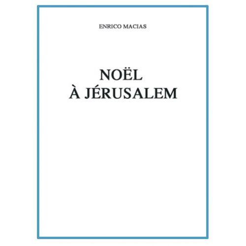 CARISCH MACIAS ENRICO - NOEL A JERUSALEM - PIANO, CHANT