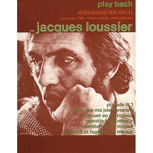 CARISCH LOUSSIER J. - PLAY BACH - PIANO