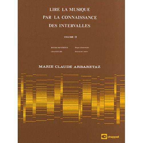 CHAPPELL ARBARETAZ MARIE-CLAUDE - LIRE LA MUSIQUE VOL.2 PAR LA CONNAISSANCE DES INTERVALLES