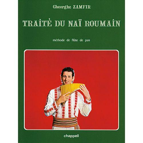 CHAPPELL ZAMFIR GHEORGHE - TRAITE DU NAI ROUMAIN, METHODE DE FLUTE DE PAN