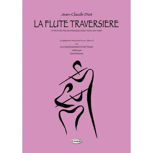 CARISCH DIOT JEAN-CLAUDE - LA FLUTE TRAVERSIERE, 24 PETITES PIECES - FLUTE, PIANO