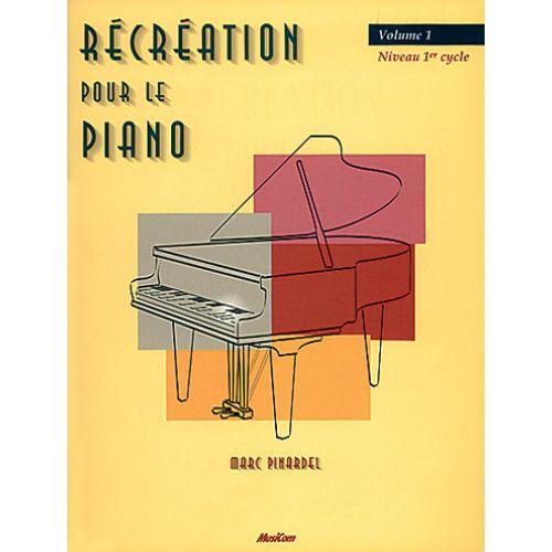 MUSICOM PINARDEL MARC - RECREATION POUR LE PIANO VOL. 1 - PIANO