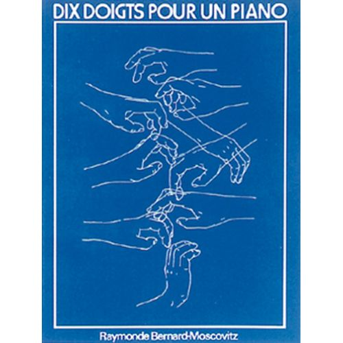 MUSICOM MOSCOVITZ R.B. - 10 DOIGTS POUR UN PIANO - PIANO