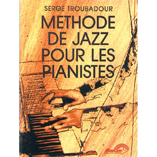 MUSICOM TROUBADOUR SERGE - METHODE DE JAZZ PIANO - PIANO