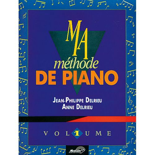 CARISCH DELRIEU JEAN-PHILIPPE & ANNE - MA METHODE DE PIANO VOL.1 + CD
