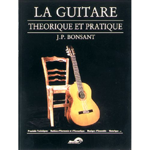 MUSICOM BONSANT J.P. - GUITARE THEORIQUE ET PRATIQUE - GUITARE