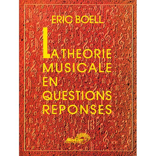 MUSICOM BOELL ERIC - THEORIE MUSICALE EN QUESTIONS - FORMATION MUSICALE