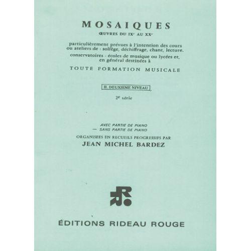 RIDEAU ROUGE BARDEZ J.M. - MOSAIQUES NIVEAU 2 SERIE 2 - FORMATION MUSICALE