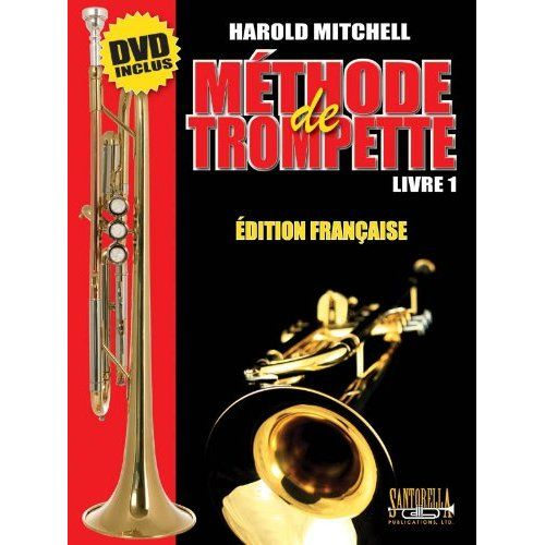 SANTORELLA PUBLICATIONS MITCHELL HAROLD - MÉTHODE TROMPETTE VOL.1 + DVD