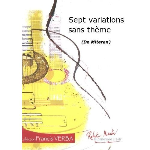 ROBERT MARTIN MITERAN - SEPT VARIATIONS SANS THEME