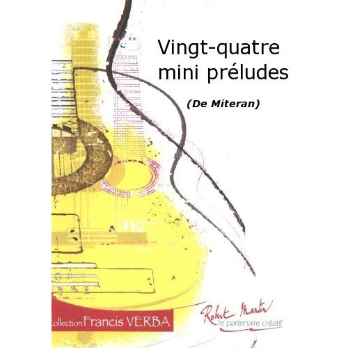 ROBERT MARTIN MITERAN - VINGT-QUATRE MINI PRELUDES
