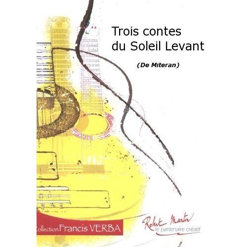 ROBERT MARTIN MITERAN - TROIS CONTES DU SOLEIL LEVANT