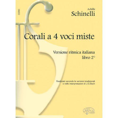 CARISCH SCHINELLI, BACH J.S. - CORALI A 4 VOCI MISTE VOL. 2 - CHOEUR