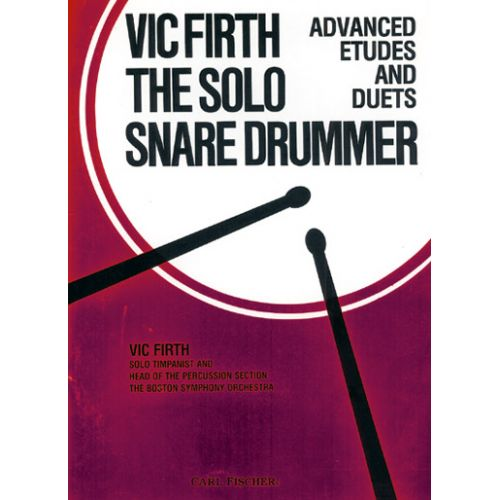 CARL FISCHER FIRTH VIC - THE SOLO SNARE DRUMMER - BATTERIE