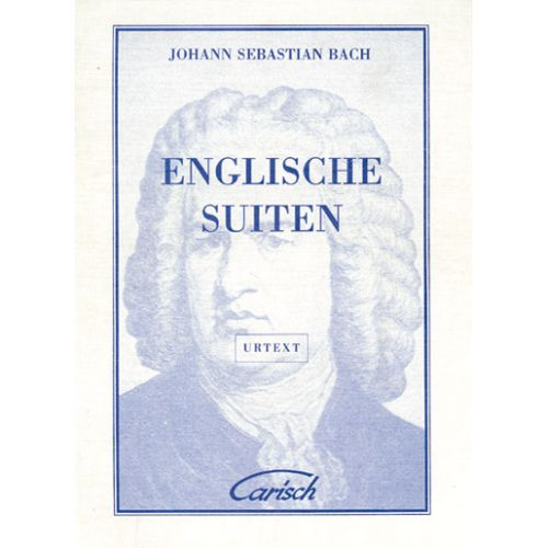 CARISCH BACH J.S. - SUITES INGLESI - PIANO