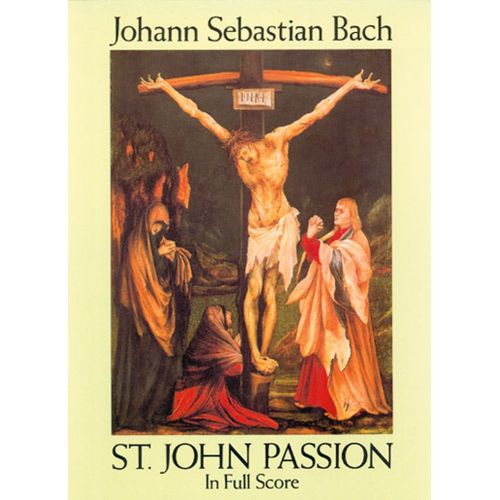 DOVER BACH J.S. - ST JOHN PASSION - FULL SCORE