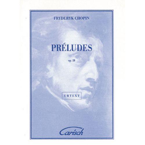 CARISCH CHOPIN FRYDERYK - PRELUDES OP.28 - PIANO