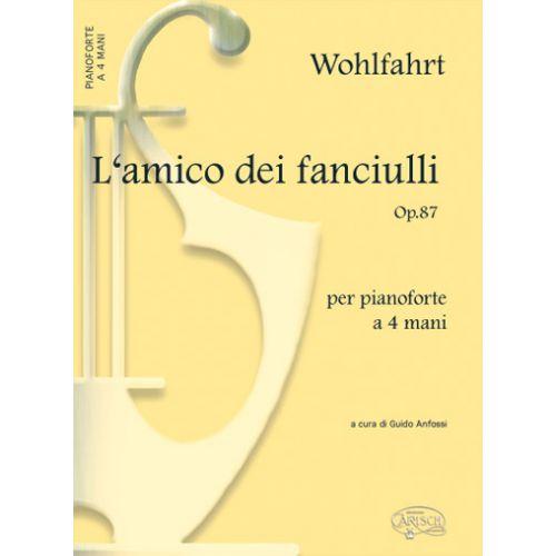 CARISCH WOHLFAHRT H. - AMICO DEI FANCIULLI OP.87 - PIANO 4 MAINS