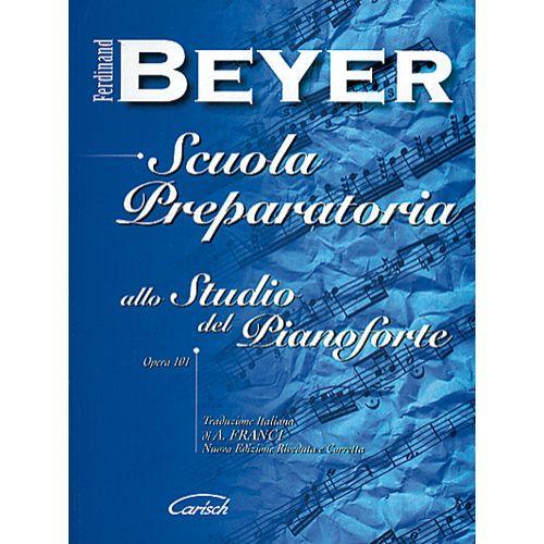 CARISCH BEYER FERDINAND - SCUOLA PREPARATORIA OP.101 - PIANO