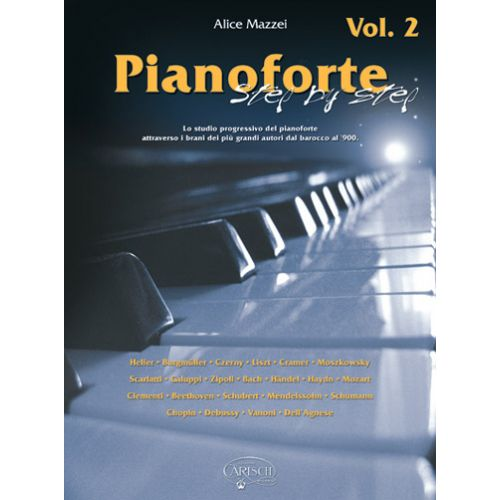 CARISCH MAZZEI ALICE - PIANOFORTE STEP BY STEP VOL. 2 - PIANO