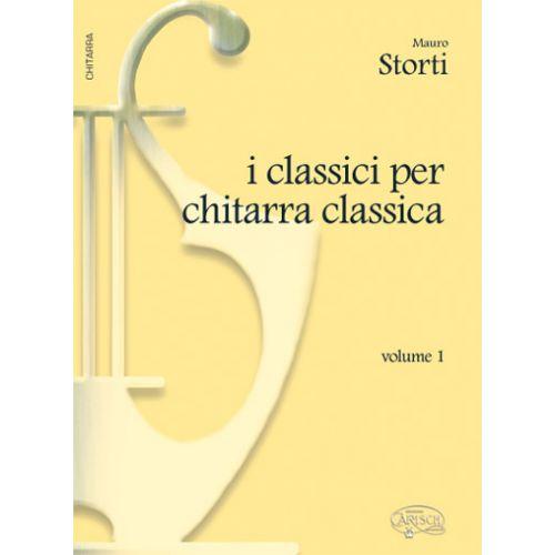 CARISCH STORTI MAURO - CLASSICI CHITARRA CLASSICA VOL. 1 - GUITARE
