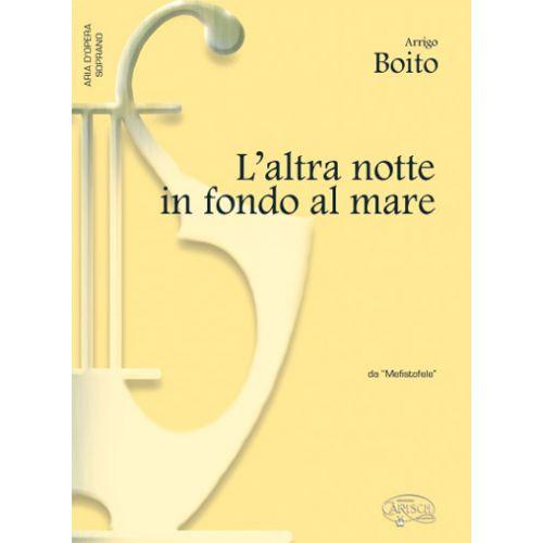 CARISCH BOITO - ALTRA NOTTE IN FONDO AL MARE - PIANO, VOIX SOPRANO