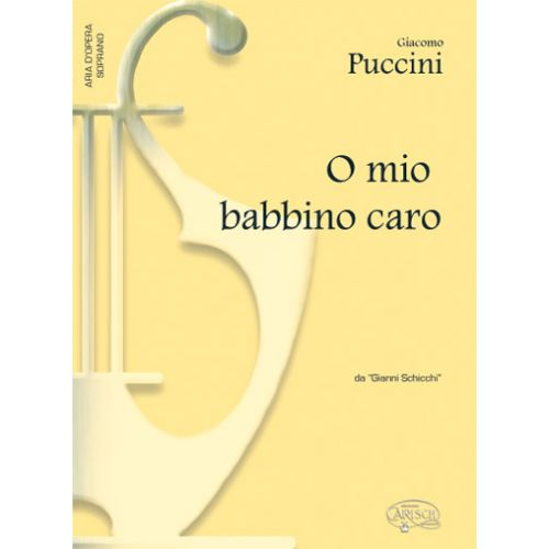 CARISCH PUCCINI GIACOMO - O MIO BABBINO CARO - PIANO, VOIX SOPRANO