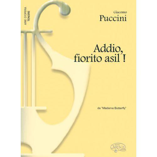 CARISCH PUCCINI GIACOMO - ADDIO FIORITO ASIL! - PIANO, VOIX TENOR