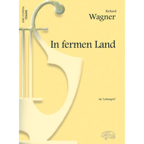CARISCH WAGNER RICHARD - IN FERMEN LAND - PIANO, VOIX TENOR