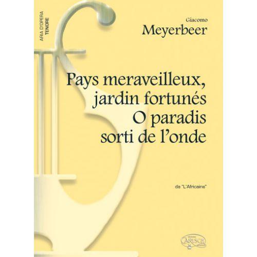 CARISCH MEYERBEER G. - PAYS MERVEILLEUX, JARDIN FORTUNE O PARADIS SORTI DE L'ONDE - PIANO, VOIX TENOR