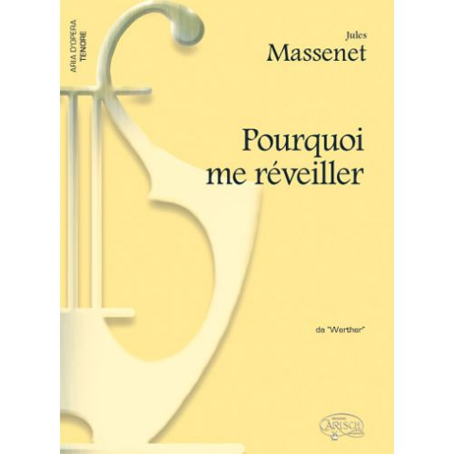 CARISCH MASSENET - POURQUOI ME REVEILLER - PIANO, VOIX TENOR