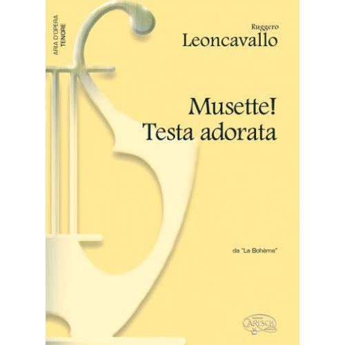 CARISCH LEONCAVALLO - MUSETTE! TESTA ADORATA - PIANO, VOIX TENOR