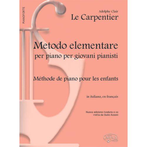CARISCH LE CARPENTIER - METHODE DE PIANO POUR LES ENFANTS - PIANO
