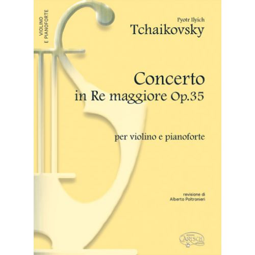 CARISCH TCHAIKOWSKY P. I. - CONCERTO OP.35 IN RE MAGG - VIOLON, PIANO