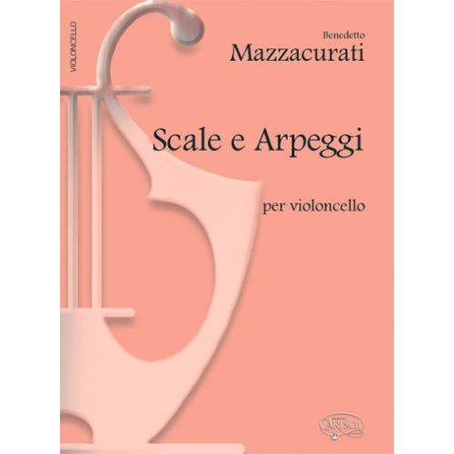 CARISCH MAZZACURATI - SCALE E ARPEGGI - VIOLONCELLE