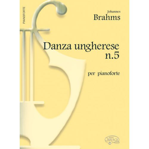 CARISCH BRAHMS JOHANNES - DANZA UNGHERESE N.5 - PIANO