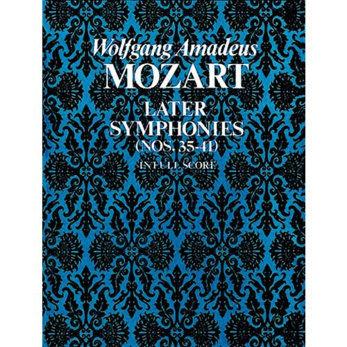 DOVER MOZART W.A. - LATER SYMPHONIES N°35-41 - FULL SCORE