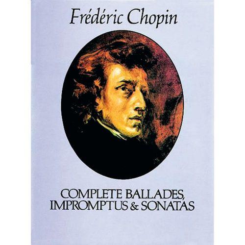 DOVER CHOPIN F. - COMPLETE BALLADES, IMPROMPTUS AND SONATAS - PIANO